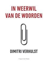 In weerwil van de woorden - gesigneerde editie   Dimitri Verhulst   2000000007182