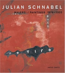 Julian Schnabel. Malerei / Paintings 1978 - 2003
