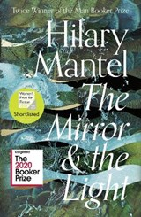 Mirror & the light | Mantel, Hilary Mantel | 9780007580835
