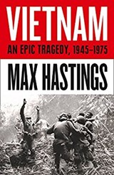 Vietnam: an epic tragedy 1945-1975 | Max Hastings | 9780008132996