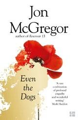 Even the Dogs | Jon McGregor |