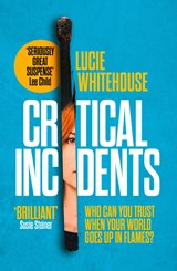 Critical incidents | lucie whitehouse |