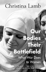 Our Bodies, Their Battlefield | Christina Lamb | 9780008300012