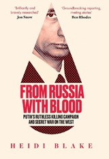 From russia with blood | Heidi Blake |