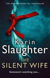 The silent wife | Karin Slaughter |