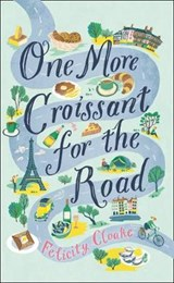 One More Croissant for the Road | Felicity Cloake | 9780008304935