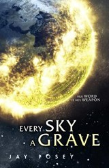 The ascendance (01): every sky a grave | Jay Posey |