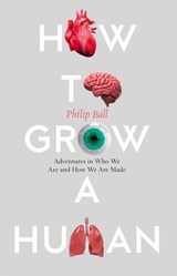 How to grow a human | philip ball |