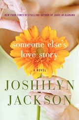 Someone Else's Love Story | Joshilyn Jackson |