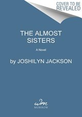 The Almost Sisters | Joshilyn Jackson |