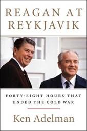Ken Adelman - Reagan at Reykjavik