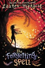 The Forgetting Spell | Lauren Myracle |