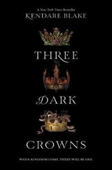 Three dark crowns | Kendare Blake |