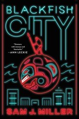 Blackfish city | Sam J. Miller | 9780062684820