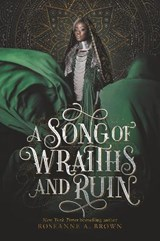 A Song of Wraiths and Ruin   Roseanne A. Brown  