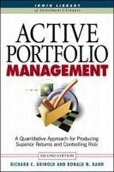 Active Portfolio Management: A Quantitative Approach for Producing Superior Returns and Selecting Superior Returns and Controlling Risk