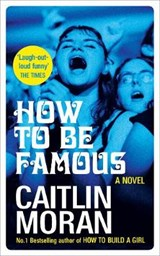 How to be famous | Caitlin Moran | 9780091956721