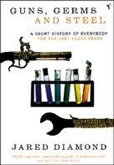 Guns, germs and steel: : a short history of everybody for the last 13,000 years | Jared Diamond |