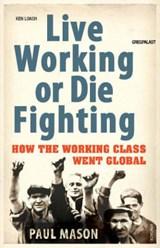 Live Working or Die Fighting | Paul Mason |