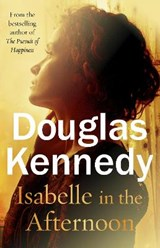 Isabelle in the afternoon | douglas kennedy |