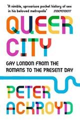 Queer city | Peter Ackroyd |