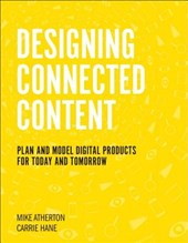 Designing Connected Content | Atherton, Mike ; Hane, Carrie | 9780134763385
