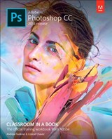 Adobe Photoshop CC Classroom in a Book (2018 release) | Andrew Faulkner ; Conrad Chavez |