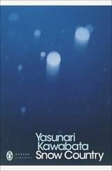 Snow country | Yasunari Kawabata ; Edward G. Seidensticker | 9780141192598