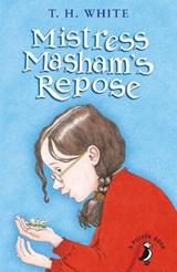 Mistress Masham's Repose | T. H. White |