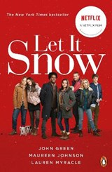 Let it snow (film tie-in) | John Green ; Maureen Johnson ; Lauren Myracle |