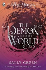Smoke thieves (02): the demon world | sally green |