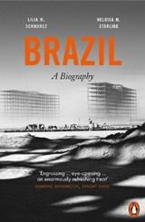 Brazil: A Biography | Heloisa M. Starling ; Lilia Moritz Schwarcz |