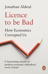 Licence to be Bad | Jonathan Aldred |