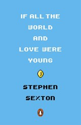 If All the World and Love Were Young | Stephen Sexton |