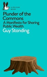Plunder of the Commons | Guy Standing |