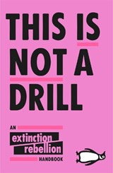 This Is Not A Drill | Extinction Rebellion | 9780141991443