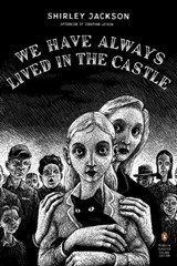 Penguin deluxe We have always lived in the castle   Shirley Jackson ; Thomas Ott  