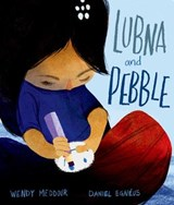Lubna and pebble | Meddour, Wendy ; Egneus, Daniel |