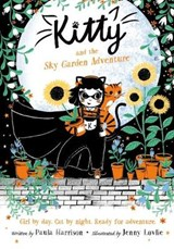 Kitty and the Sky Garden Adventure | Paula Harrison ; Jenny Lovlie |