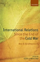 International Relations Since the End of the Cold War | Geir Lundestad |