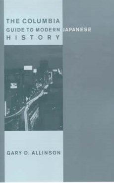 The Columbia Guide to Modern Japanese History