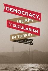 Democracy, Islam, and Secularism in Turkey | Ahmet Kuru |