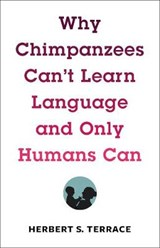 Why chimpanzees can't learn language and only humans can | Herbert S. Terrace |