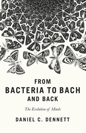 From bacteria to bach and back | Daniel C. Dennett |