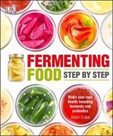 Fermenting Foods Step-by-Step | Adam Elabd |