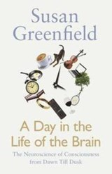 Day in the life of the brain | Susan Greenfield | 9780241256671