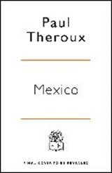 On the plain of snakes: a mexican road trip   Paul Theroux   9780241266687