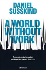 A World Without Work | Daniel Susskind | 9780241321096