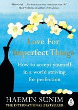 Love for imperfect things | Haemin Sunim | 9780241331149