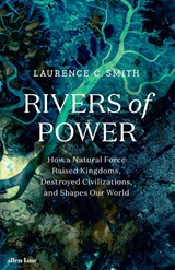 Rivers of power | Laurence C. Smith |